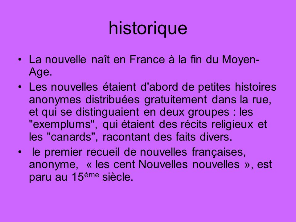 historique La nouvelle naît en France à la fin du Moyen- Age.