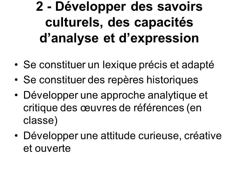 2 - Développer des savoirs culturels, des capacités d'analyse et d'expression