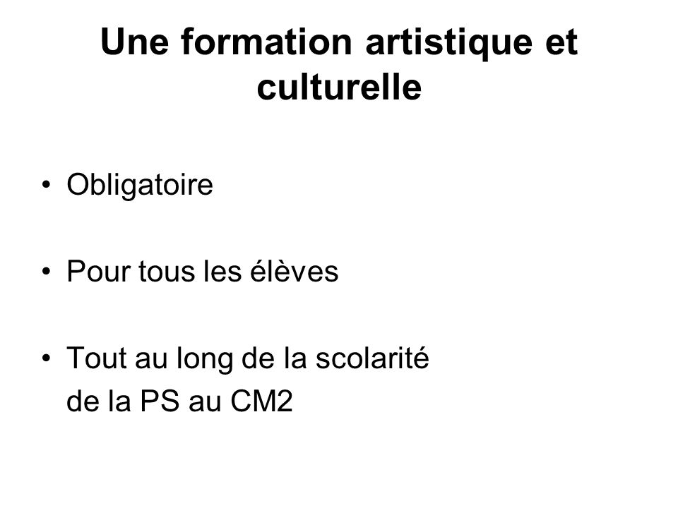 Une formation artistique et culturelle