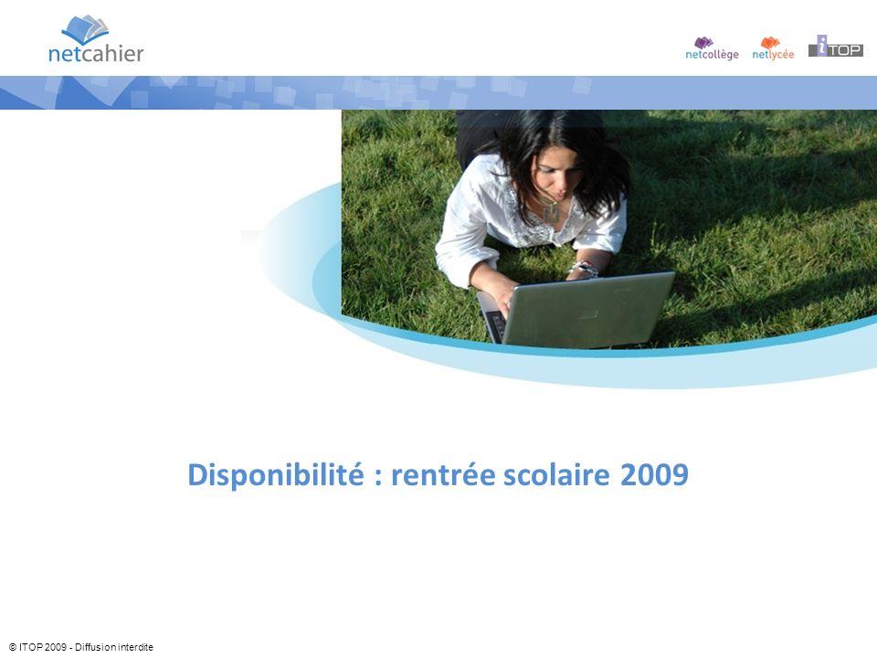 Disponibilité : rentrée scolaire 2009