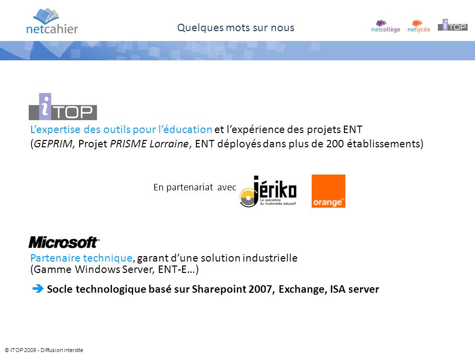  Socle technologique basé sur Sharepoint 2007, Exchange, ISA server