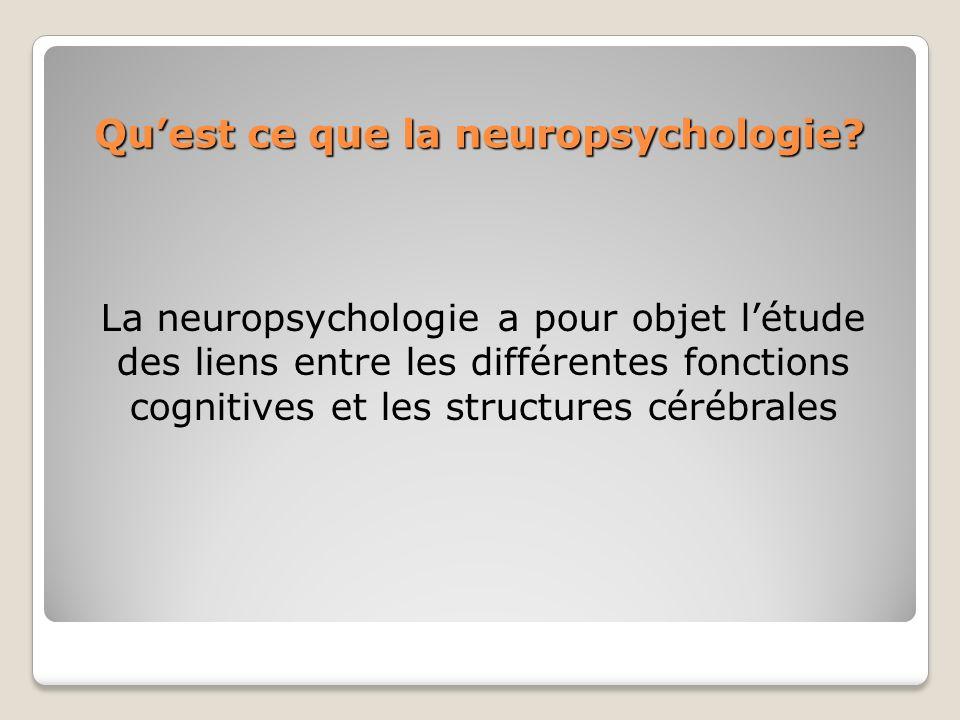 Qu'est ce que la neuropsychologie