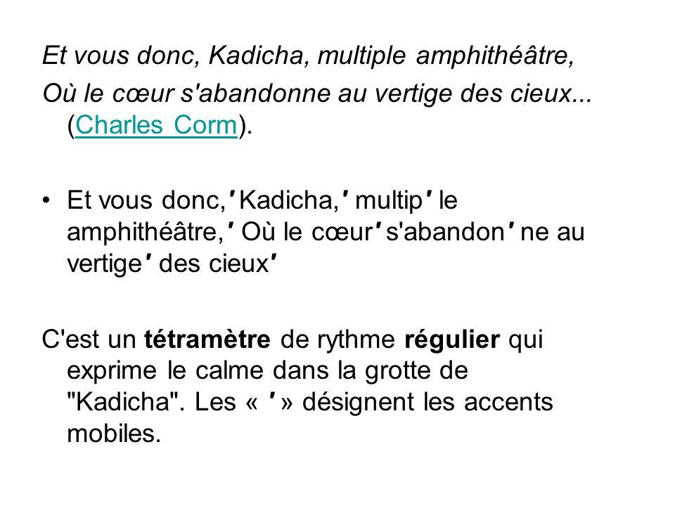 Et vous donc, Kadicha, multiple amphithéâtre,