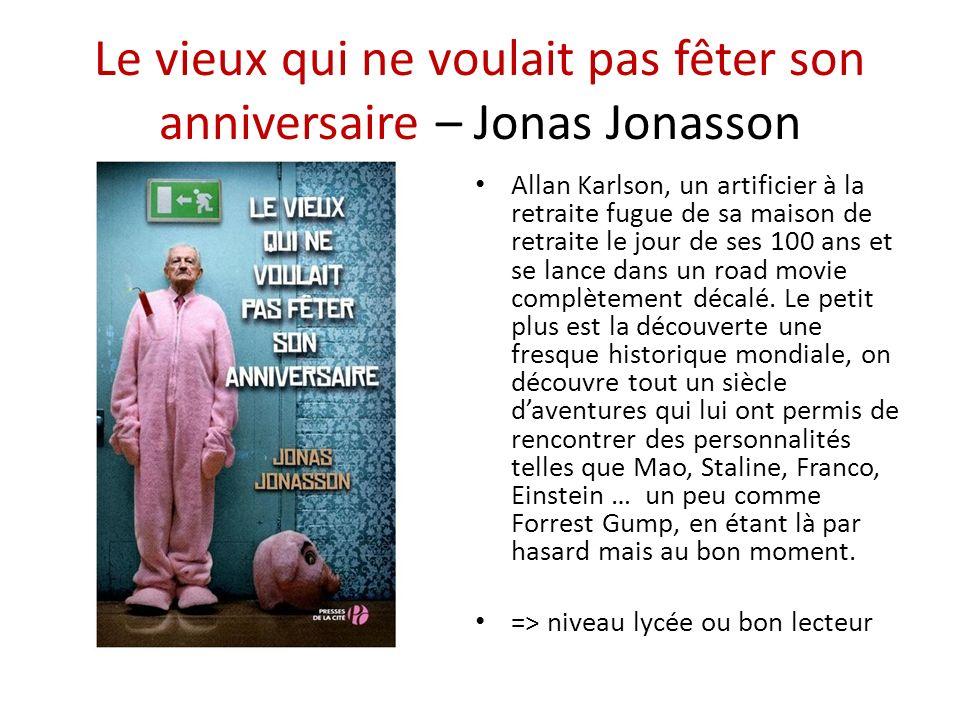 Le vieux qui ne voulait pas fêter son anniversaire – Jonas Jonasson