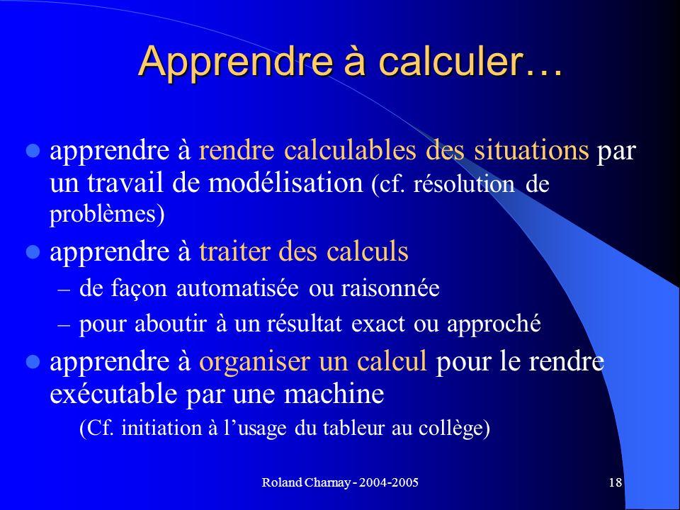 Apprendre à calculer… apprendre à rendre calculables des situations par un travail de modélisation (cf. résolution de problèmes)