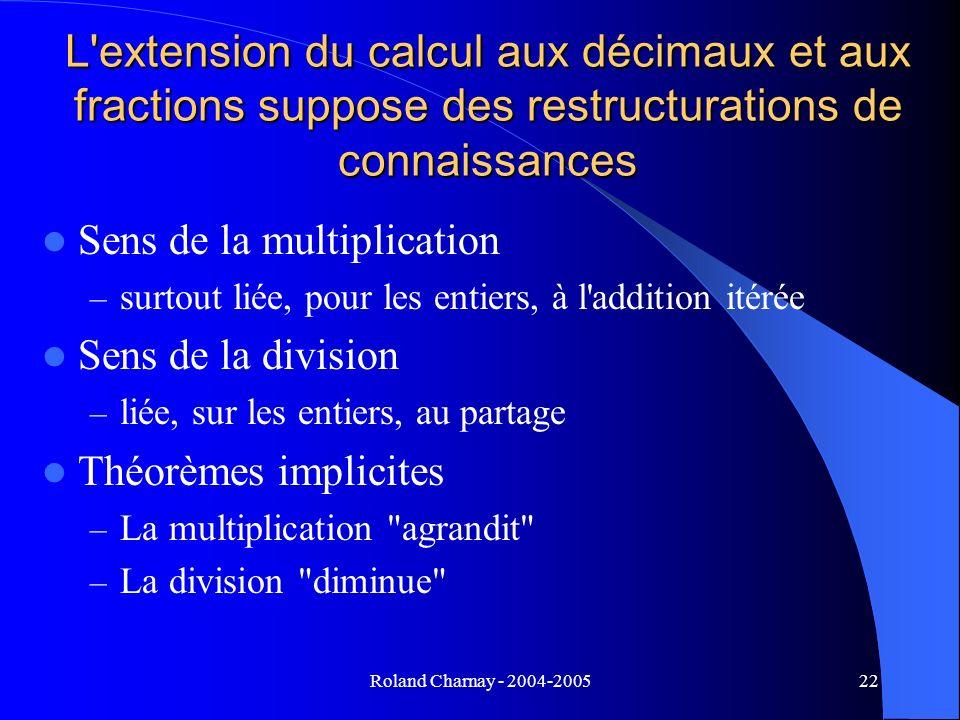L extension du calcul aux décimaux et aux fractions suppose des restructurations de connaissances