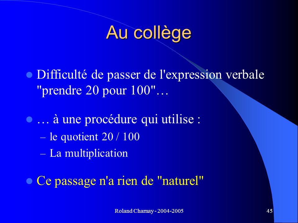 Au collège Difficulté de passer de l expression verbale prendre 20 pour 100 … … à une procédure qui utilise :