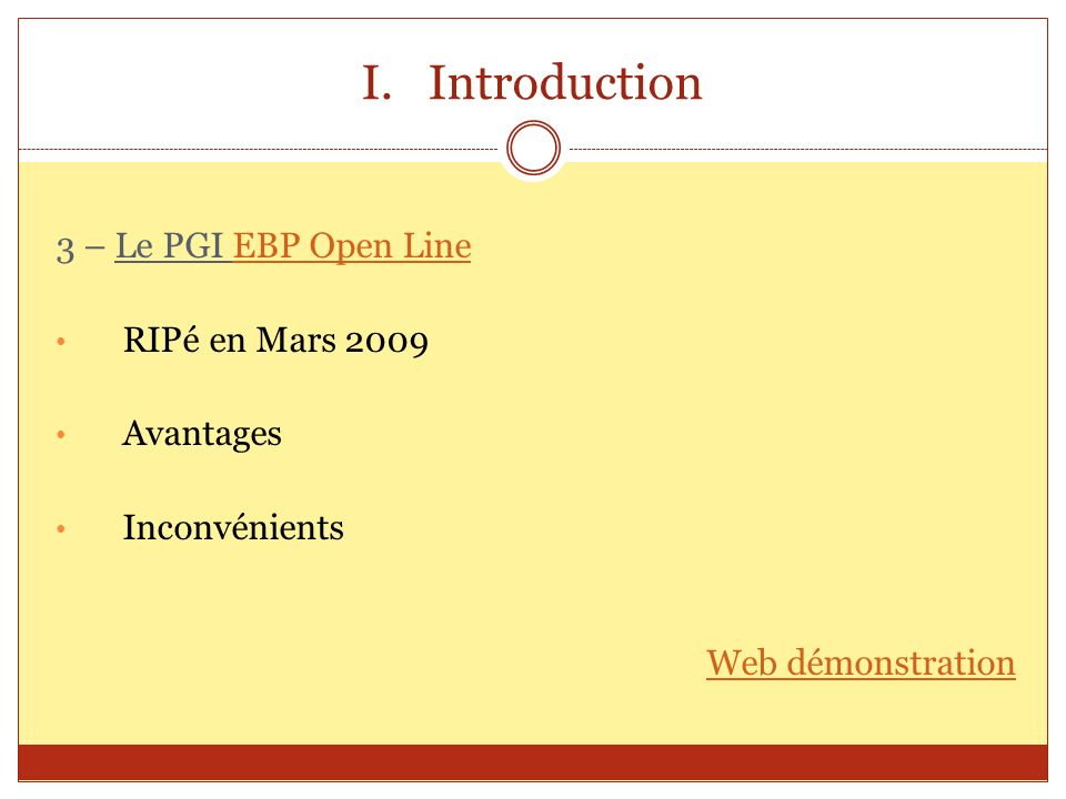 Introduction 3 – Le PGI EBP Open Line RIPé en Mars 2009 Avantages