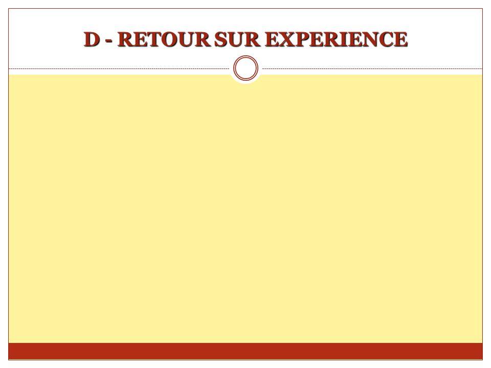 D - RETOUR SUR EXPERIENCE