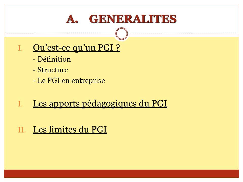 GENERALITES Qu'est-ce qu'un PGI Les apports pédagogiques du PGI