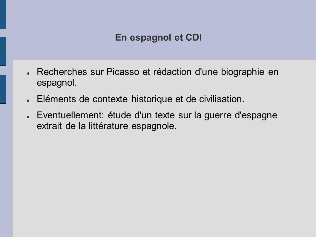 En espagnol et CDI Recherches sur Picasso et rédaction d une biographie en espagnol. Eléments de contexte historique et de civilisation.