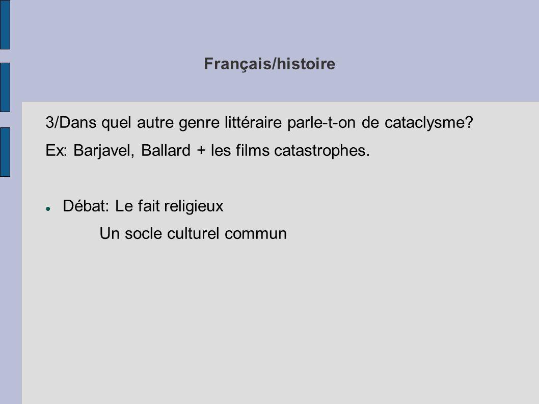 Français/histoire 3/Dans quel autre genre littéraire parle-t-on de cataclysme Ex: Barjavel, Ballard + les films catastrophes.