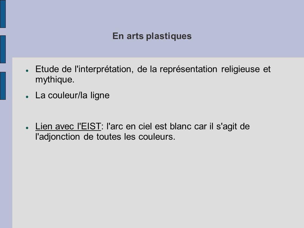 En arts plastiquesEtude de l interprétation, de la représentation religieuse et mythique. La couleur/la ligne.