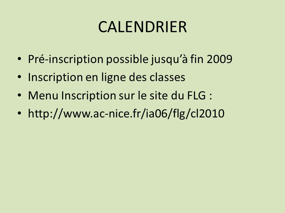 CALENDRIER Pré-inscription possible jusqu'à fin 2009