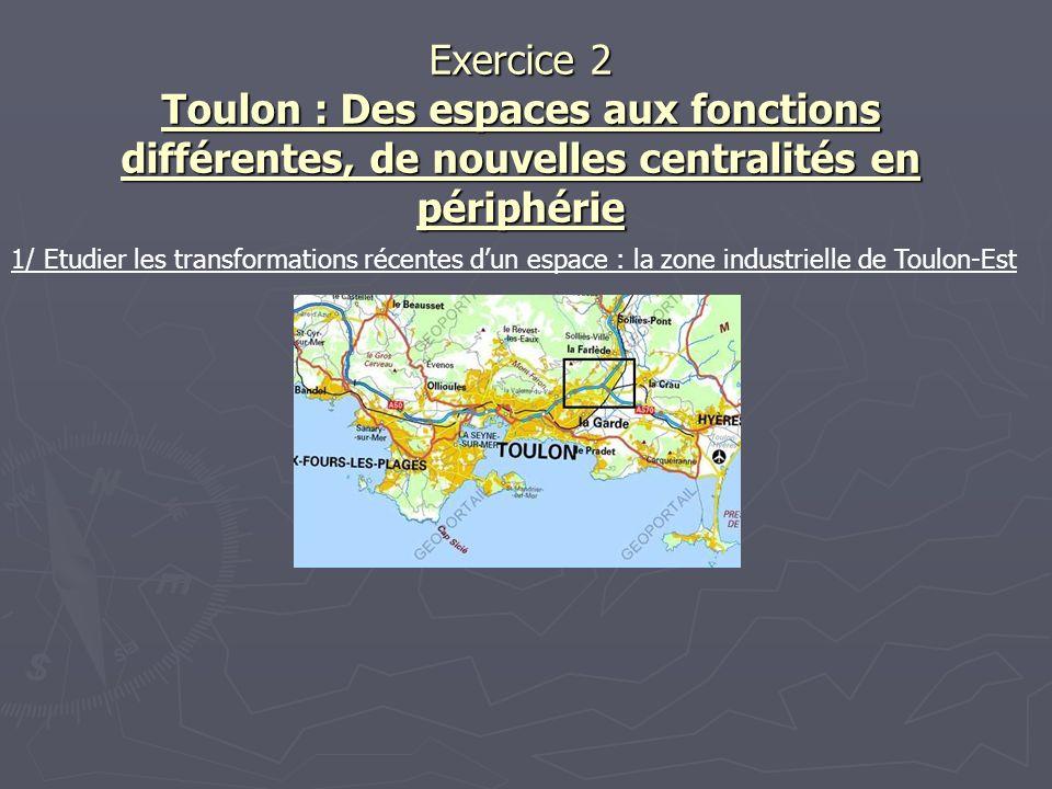Exercice 2 Toulon : Des espaces aux fonctions différentes, de nouvelles centralités en périphérie