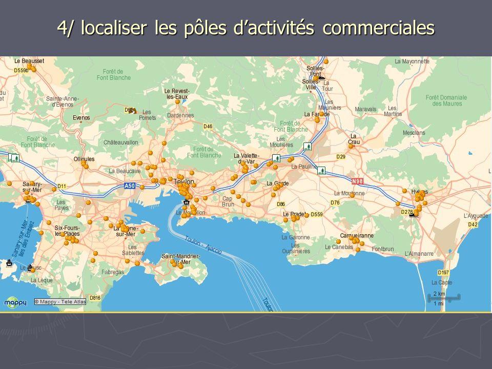 4/ localiser les pôles d'activités commerciales
