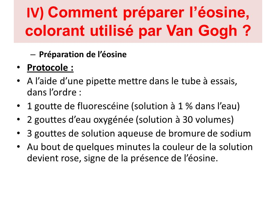 IV) Comment préparer l'éosine, colorant utilisé par Van Gogh