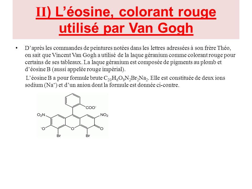 II) L'éosine, colorant rouge utilisé par Van Gogh