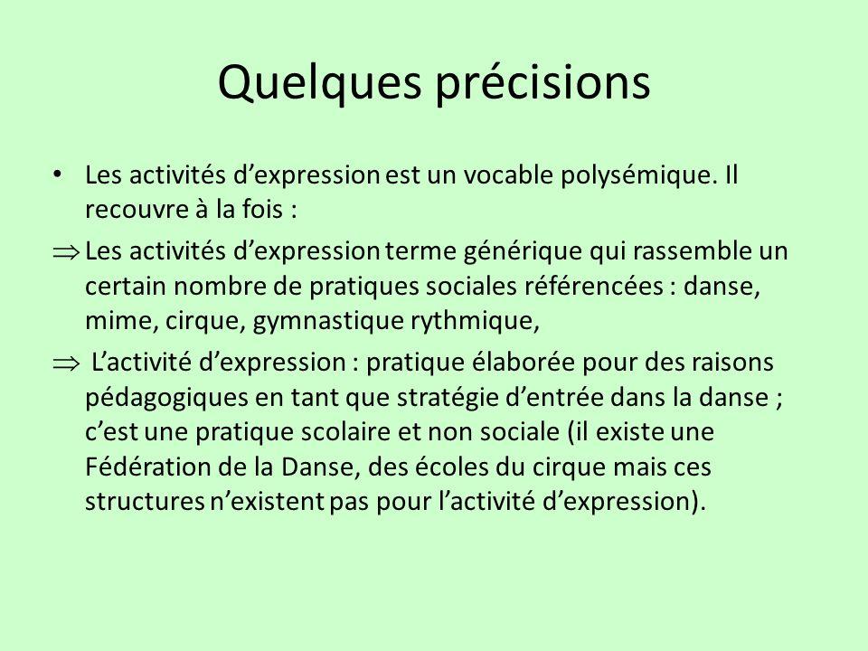 Quelques précisions Les activités d'expression est un vocable polysémique. Il recouvre à la fois :