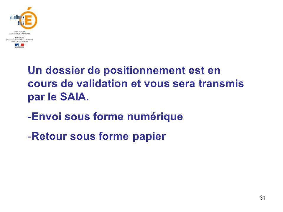 Un dossier de positionnement est en cours de validation et vous sera transmis par le SAIA.
