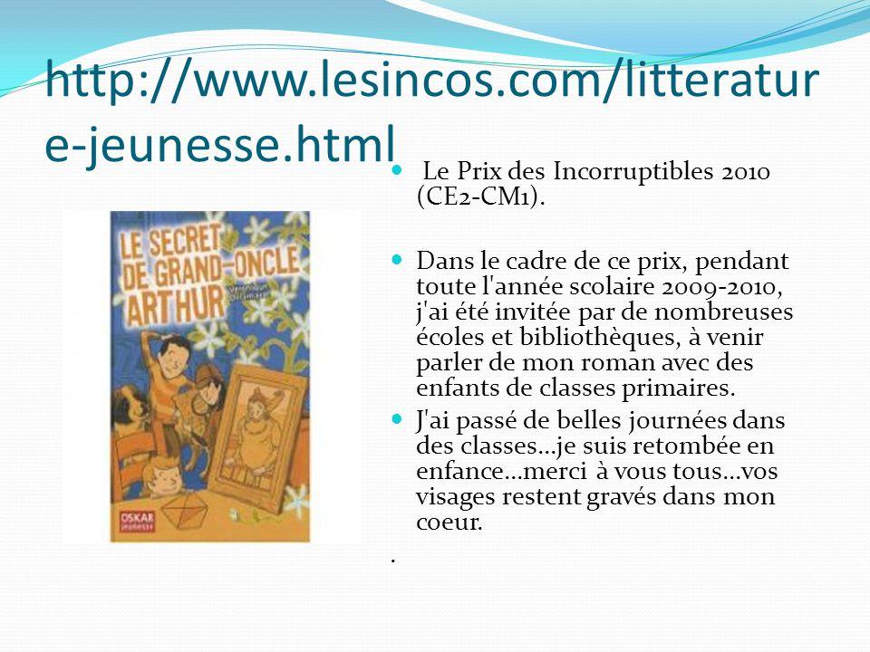 http://www.lesincos.com/litterature-jeunesse.html Le Prix des Incorruptibles 2010 (CE2-CM1).