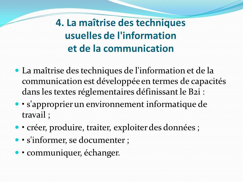 4. La maîtrise des techniques usuelles de l information et de la communication