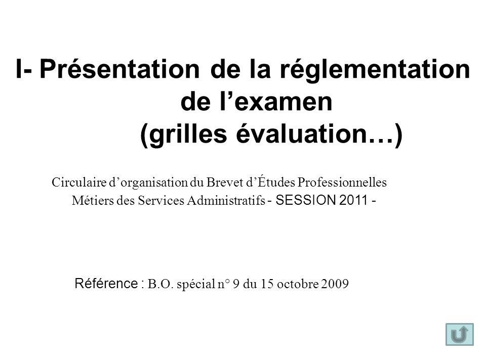 I- Présentation de la réglementation de l'examen (grilles évaluation…)