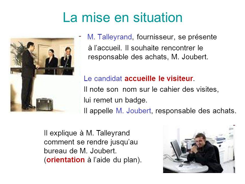 La mise en situation M. Talleyrand, fournisseur, se présente