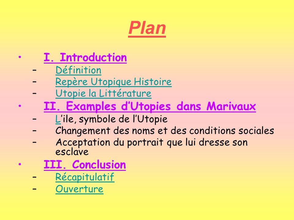 Plan I. Introduction II. Examples d'Utopies dans Marivaux