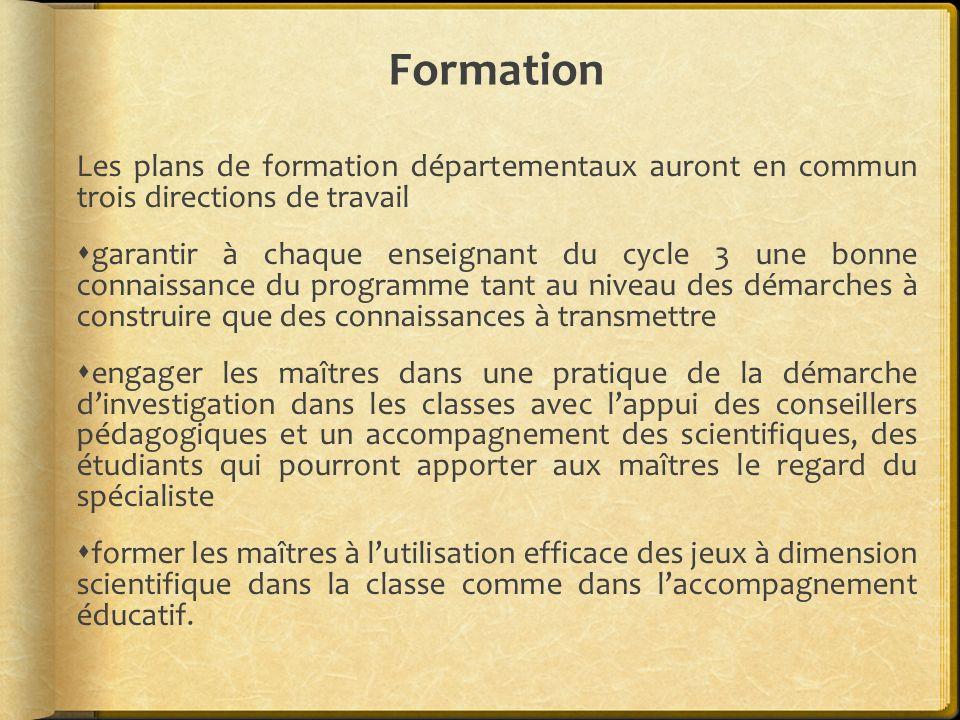 Formation Les plans de formation départementaux auront en commun trois directions de travail.