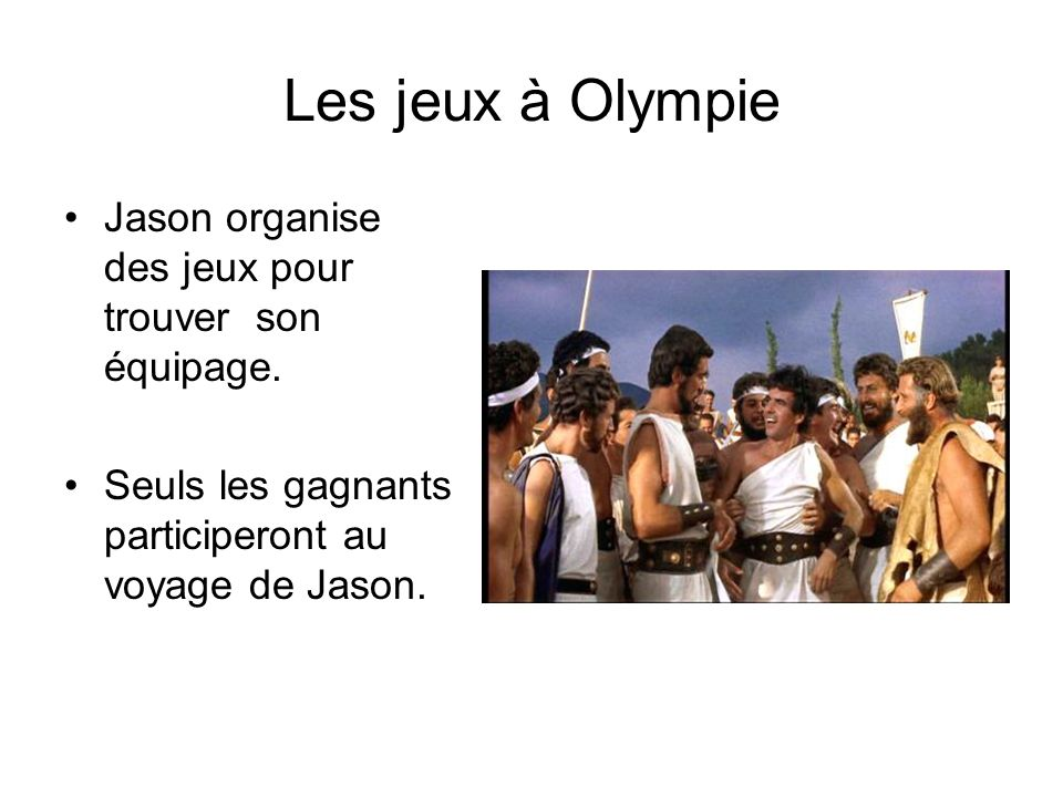Les jeux à Olympie Jason organise des jeux pour trouver son équipage.