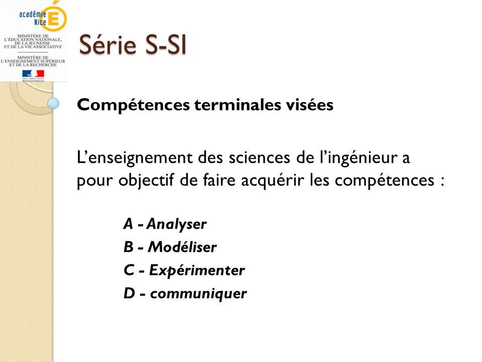 Série S-SI Compétences terminales visées. L'enseignement des sciences de l'ingénieur a pour objectif de faire acquérir les compétences :