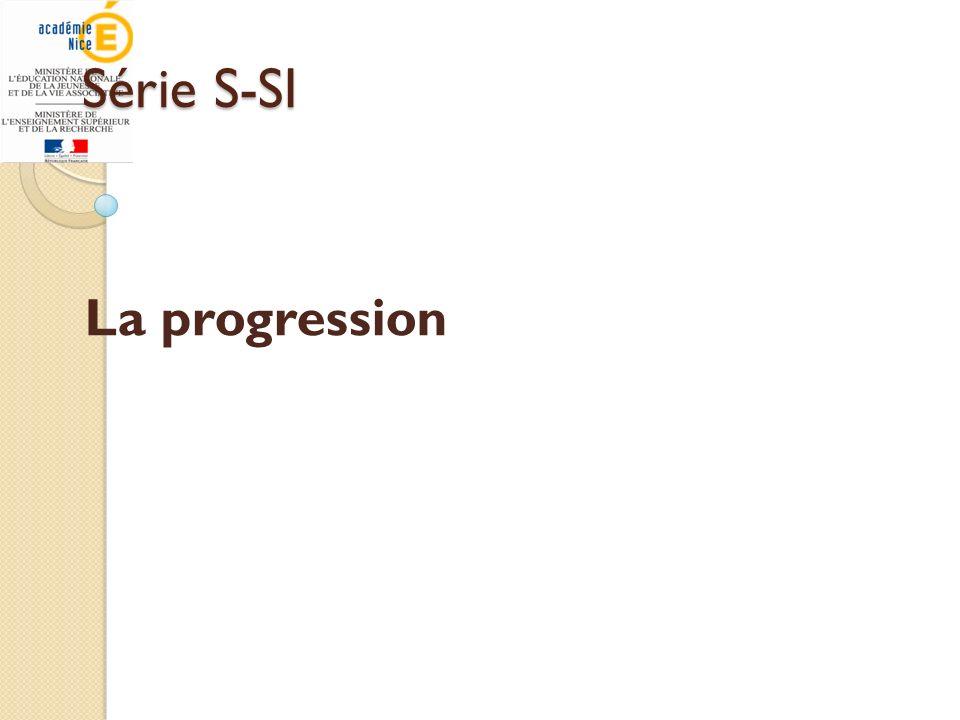 Série S-SI La progression