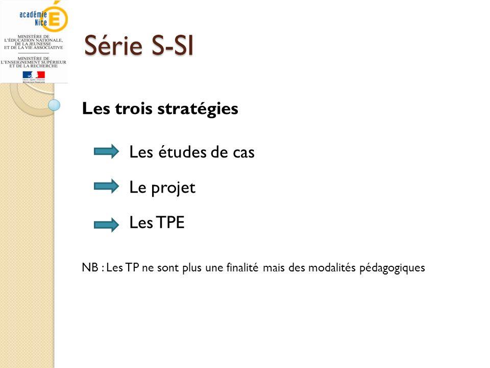 Série S-SI Les trois stratégies Le projet Les TPE Les études de cas