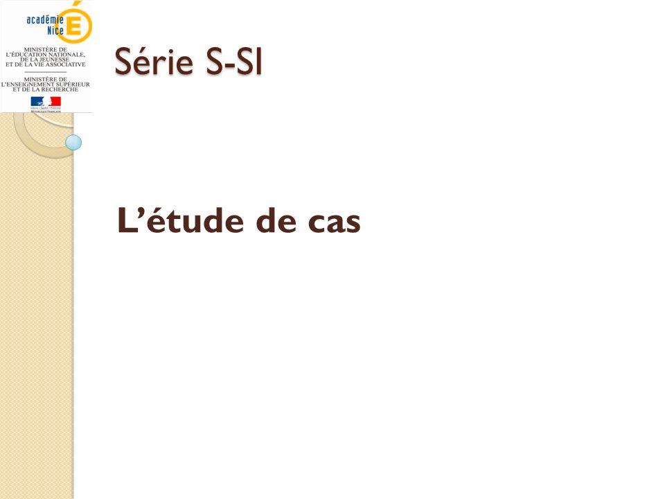 Série S-SI L'étude de cas
