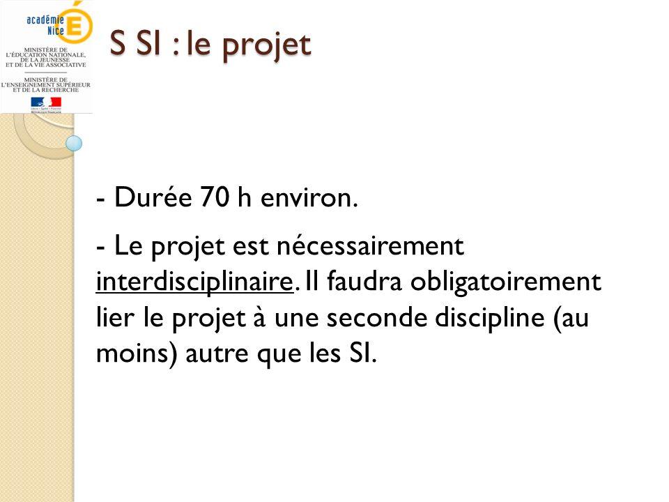 S SI : le projet - Durée 70 h environ.