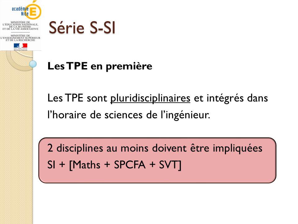 Série S-SILes TPE en première. Les TPE sont pluridisciplinaires et intégrés dans l'horaire de sciences de l'ingénieur.