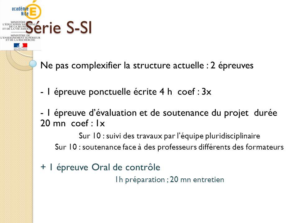 Série S-SI Ne pas complexifier la structure actuelle : 2 épreuves