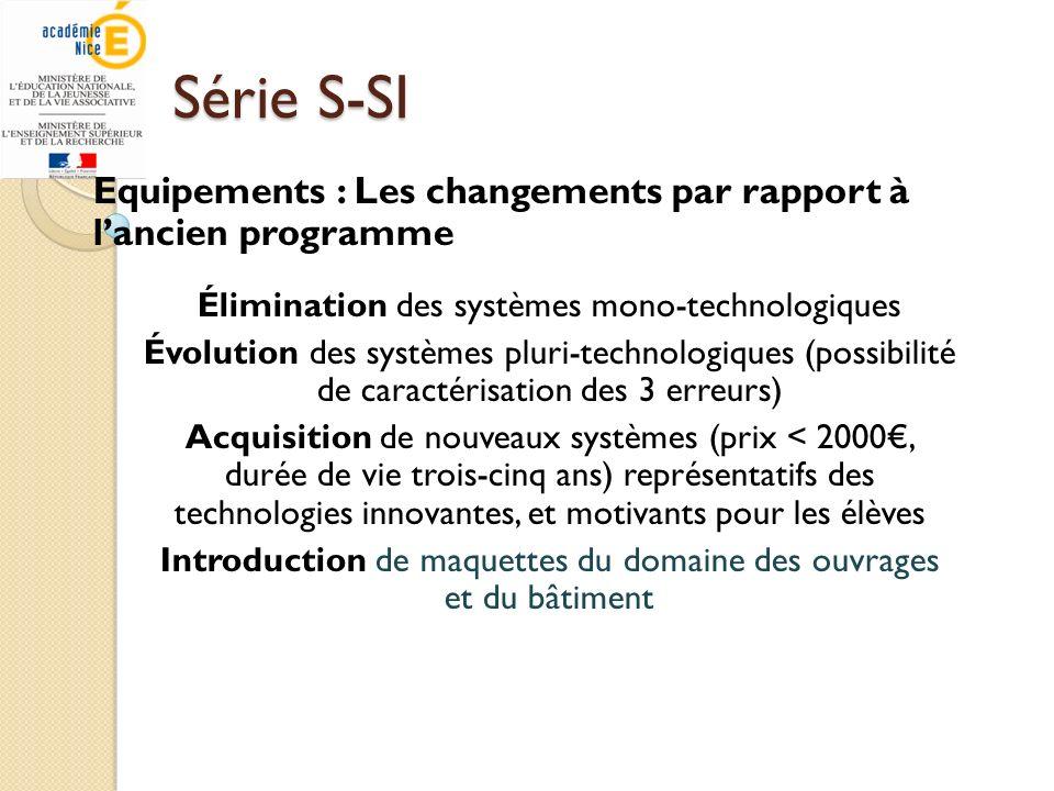 Série S-SI Equipements : Les changements par rapport à l'ancien programme. Élimination des systèmes mono-technologiques.