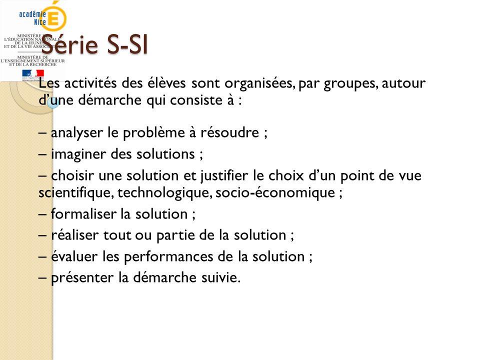 Série S-SI Les activités des élèves sont organisées, par groupes, autour d'une démarche qui consiste à :