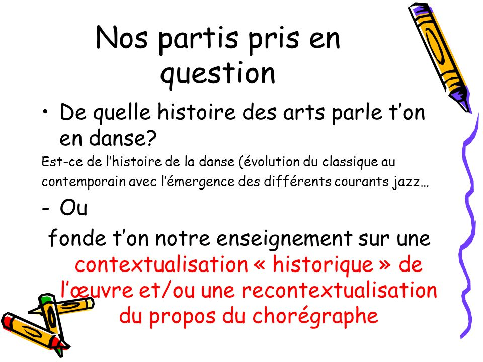 Nos partis pris en question