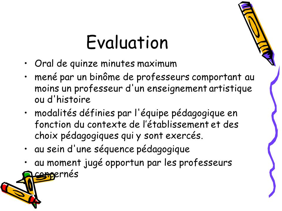 Evaluation Oral de quinze minutes maximum