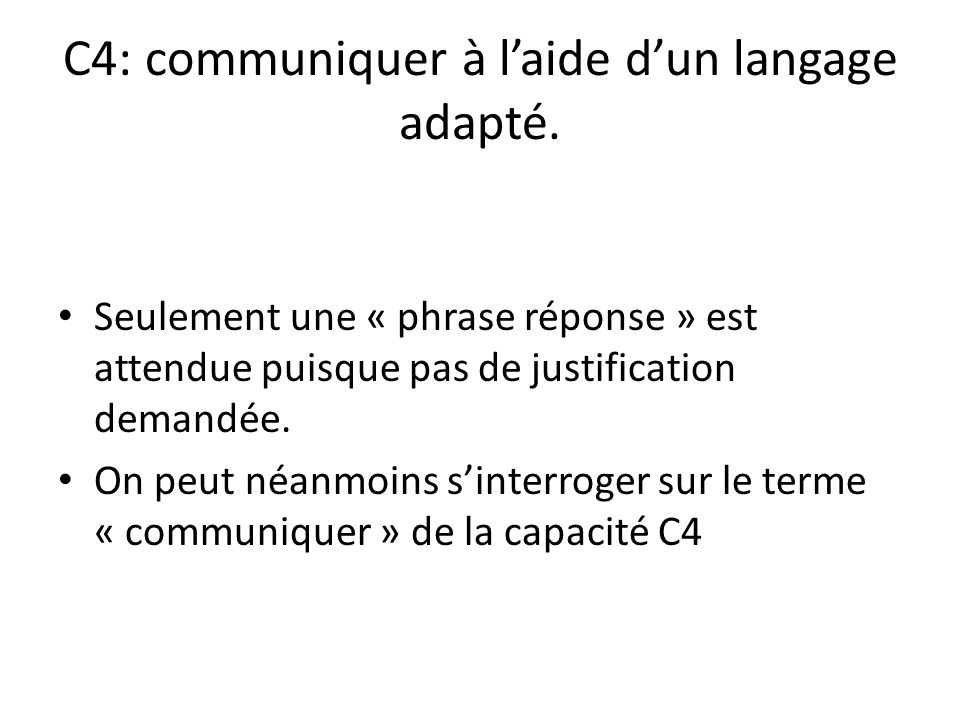 C4: communiquer à l'aide d'un langage adapté.