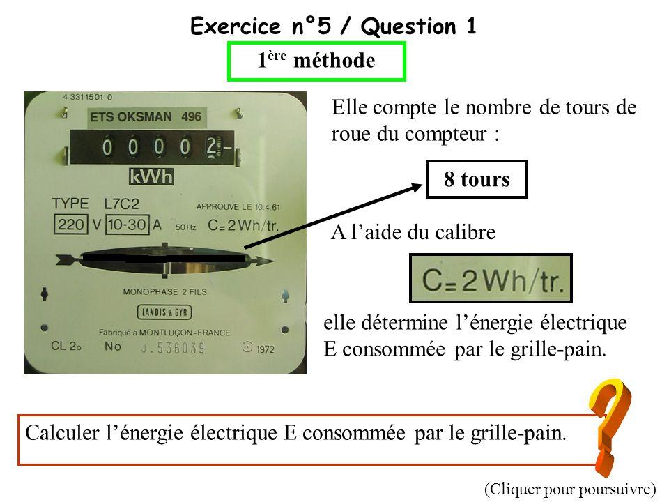 Exercice n°5 / Question 1 1ère méthode