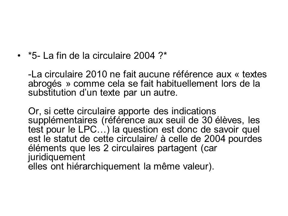 5- La fin de la circulaire 2004