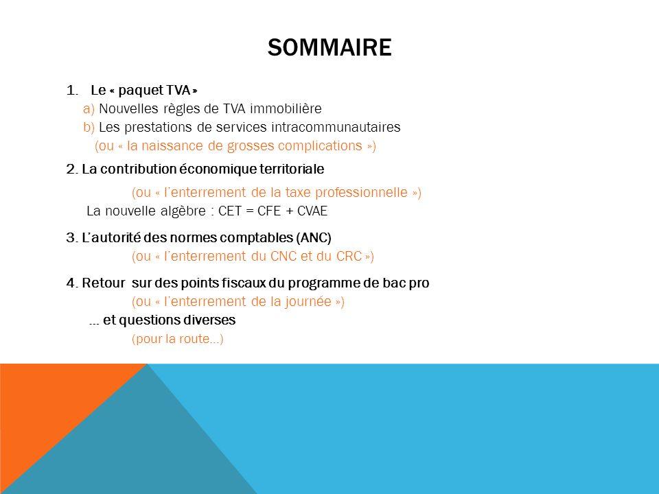 SOMMAIRE Le « paquet TVA » Nouvelles règles de TVA immobilière