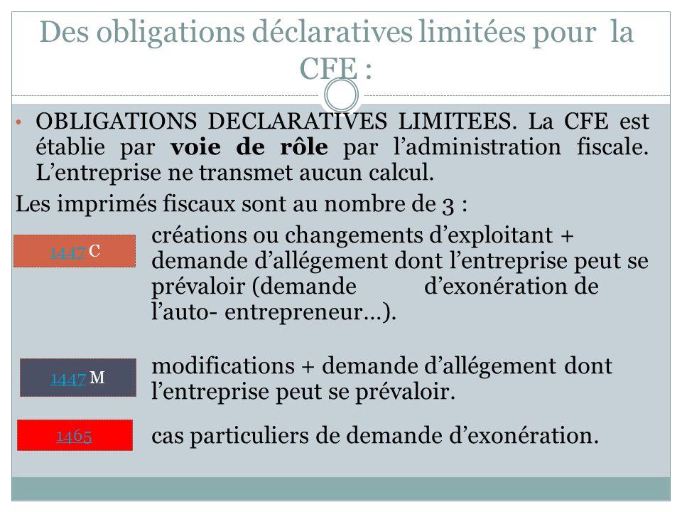 Des obligations déclaratives limitées pour la CFE :