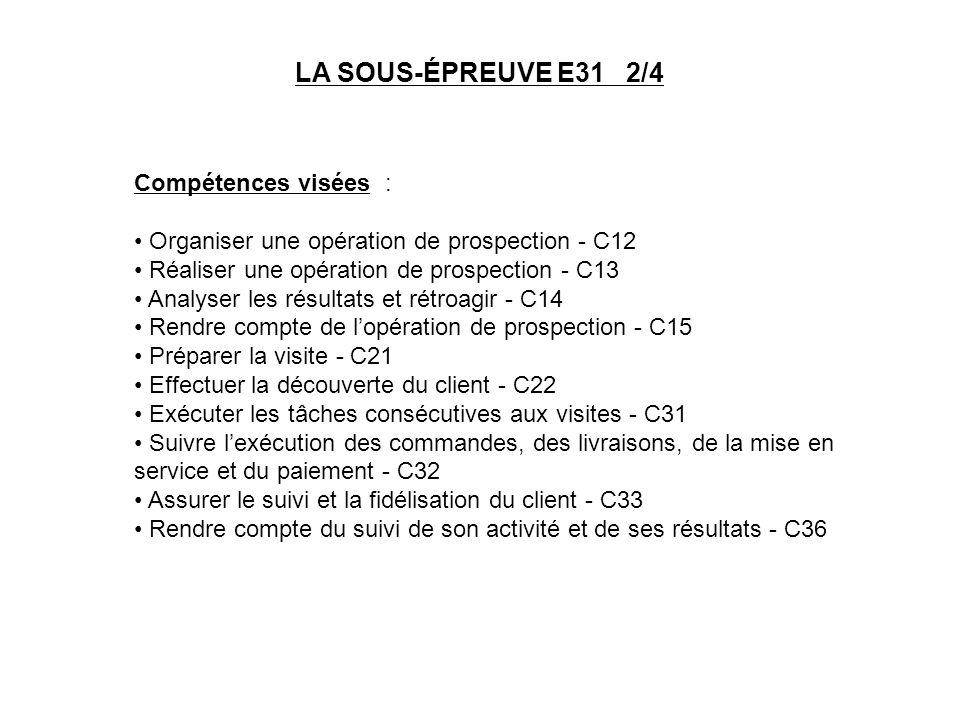LA SOUS-ÉPREUVE E31 2/4 Compétences visées :
