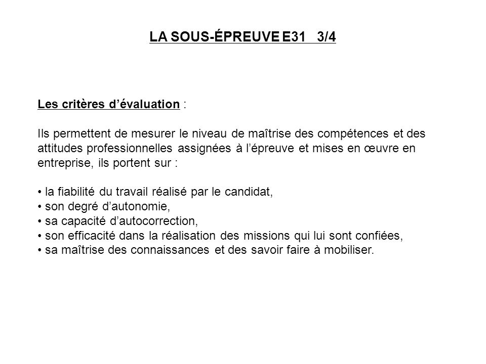 LA SOUS-ÉPREUVE E31 3/4 Les critères d'évaluation :