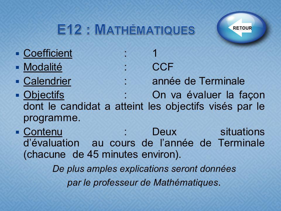 E12 : Mathématiques Coefficient : 1 Modalité : CCF
